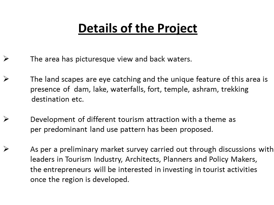 Details of the Project The area has picturesque view and back waters.