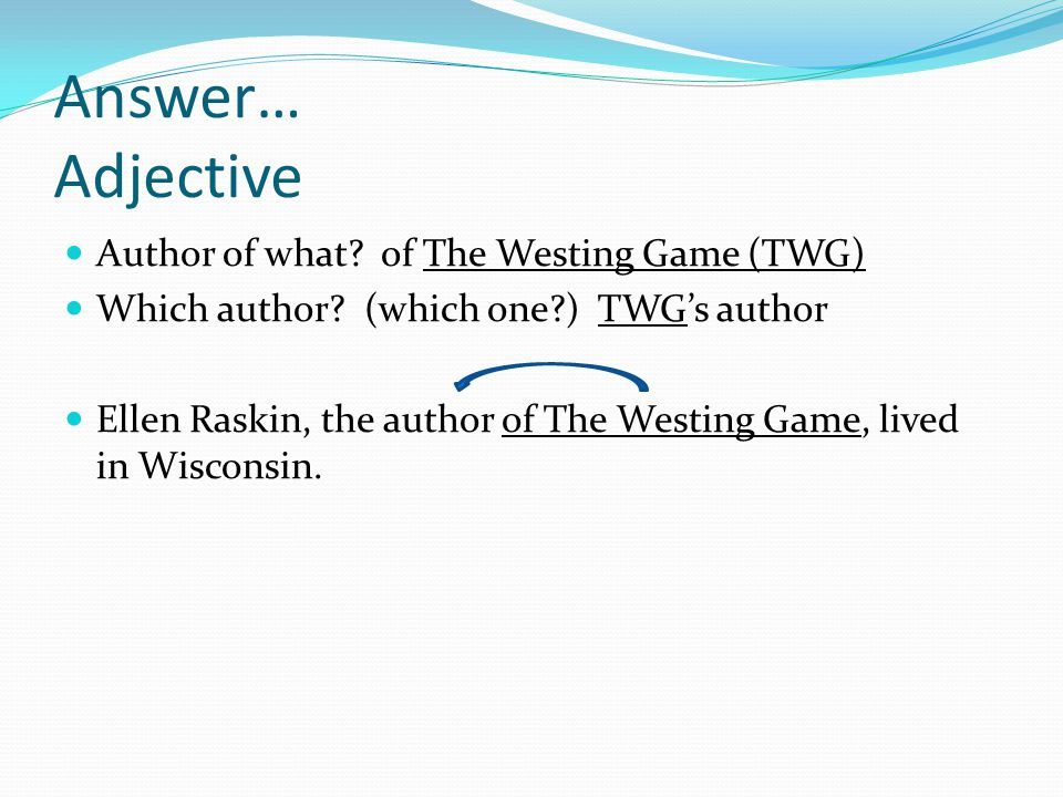Answer… Adjective Author of what of The Westing Game (TWG)