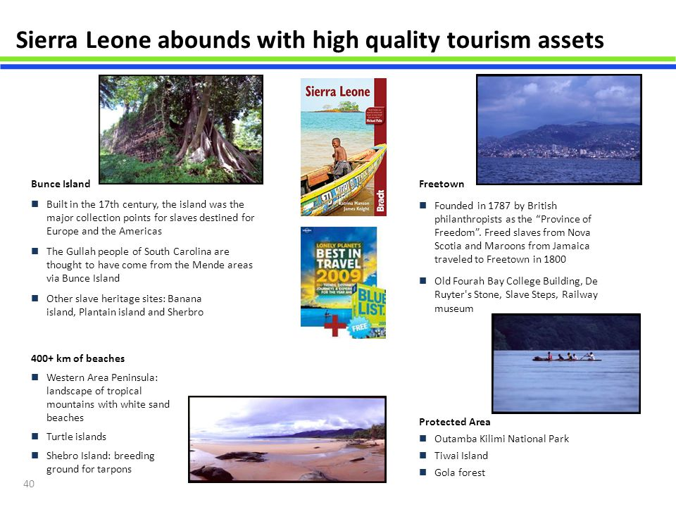 Sierra Leone abounds with high quality tourism assets