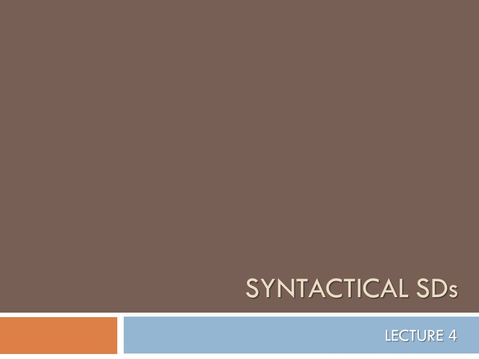 Syntactical SDs LECTURE 4