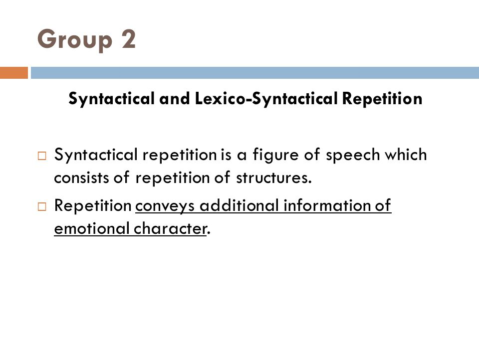 Syntactical and Lexico-Syntactical Repetition