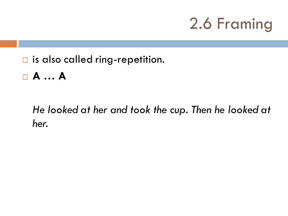 2.6 Framing is also called ring-repetition. A … A