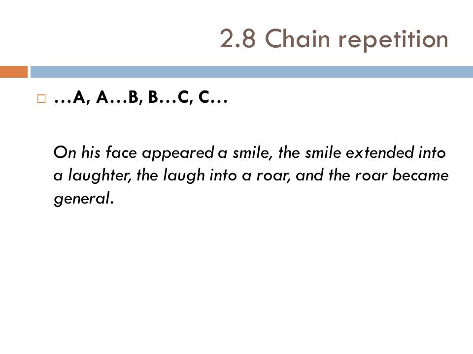 2.8 Chain repetition …A, A…B, B…C, C…