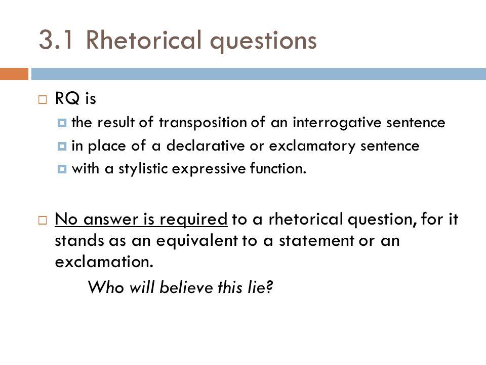 3.1 Rhetorical questions RQ is