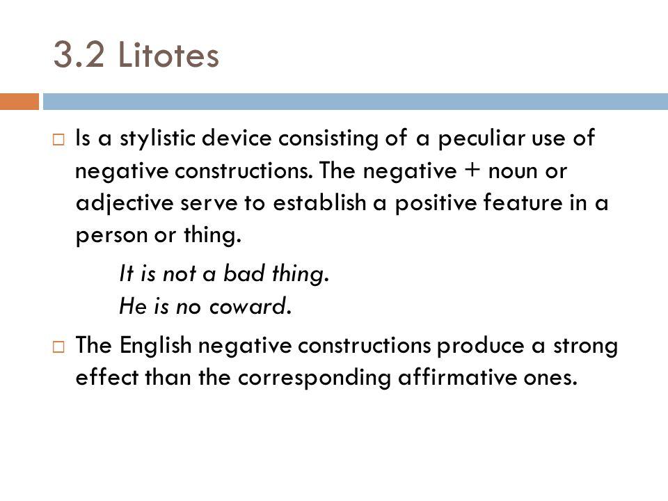 3.2 Litotes