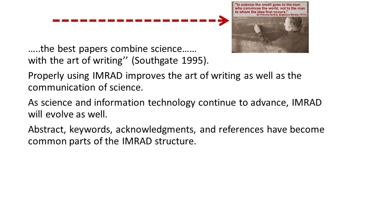 …..the best papers combine science…… with the art of writing'' (Southgate 1995).