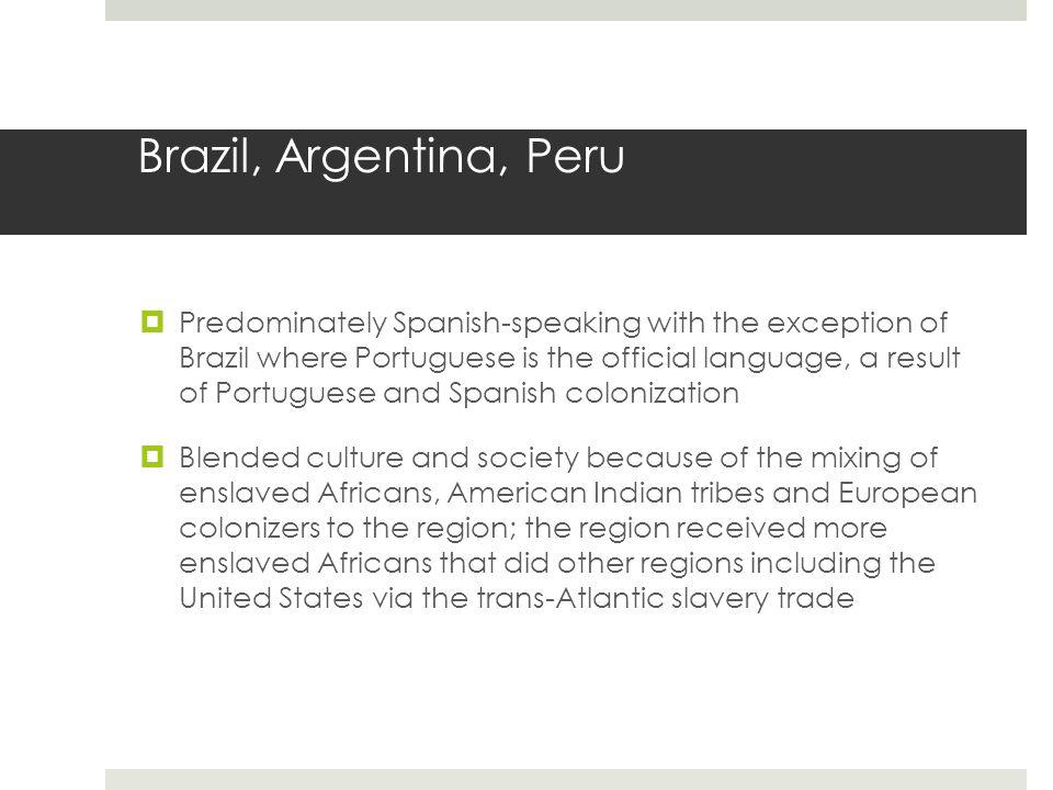 Brazil, Argentina, Peru