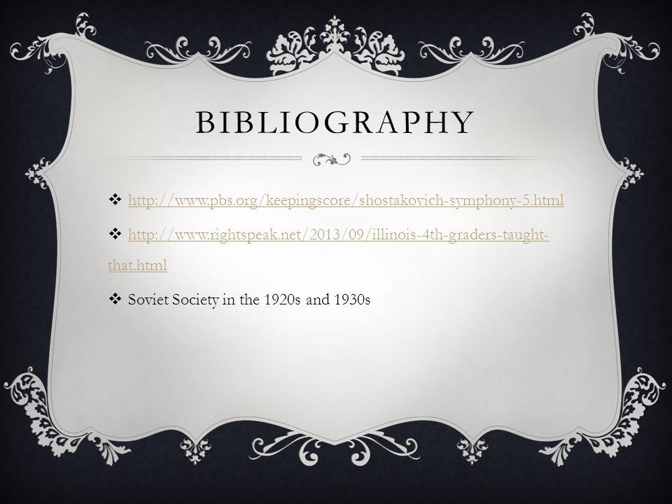 Bibliography http://www.pbs.org/keepingscore/shostakovich-symphony-5.html. http://www.rightspeak.net/2013/09/illinois-4th-graders-taught-that.html.