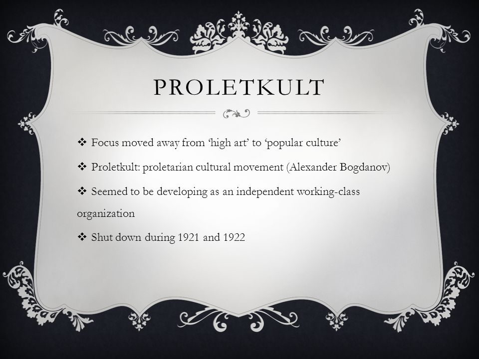Proletkult Focus moved away from 'high art' to 'popular culture'