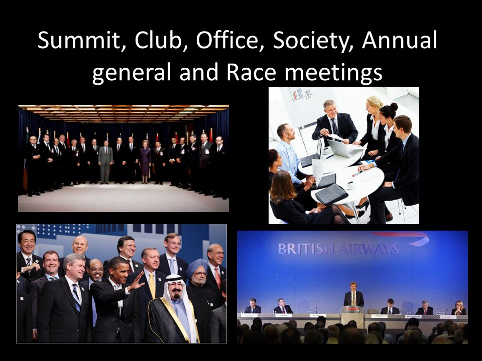 Summit, Club, Office, Society, Annual general and Race meetings