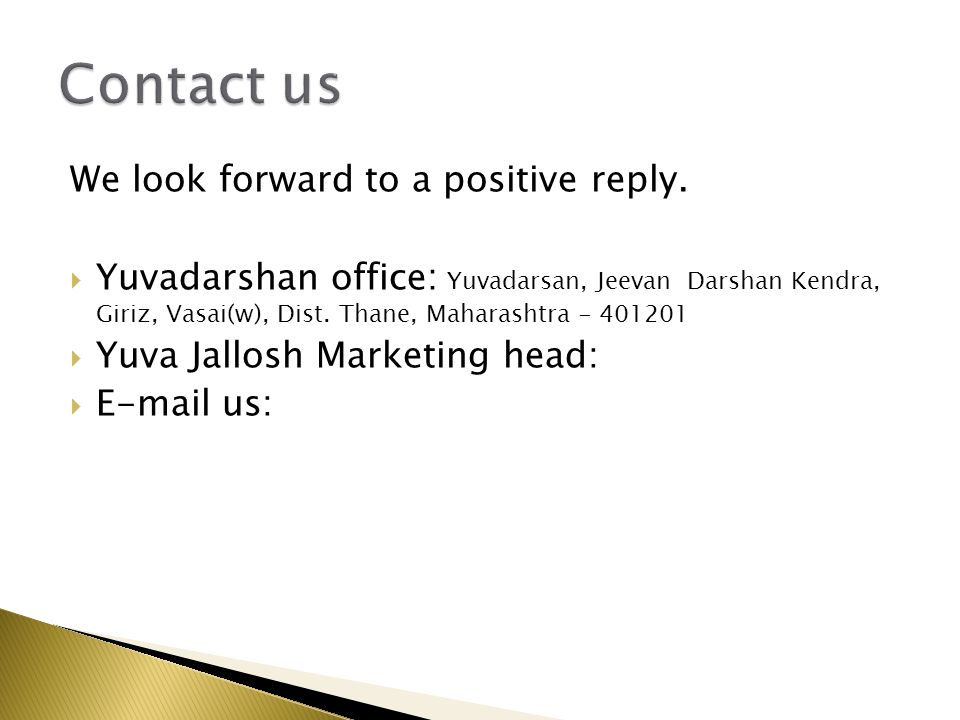 Contact us We look forward to a positive reply.