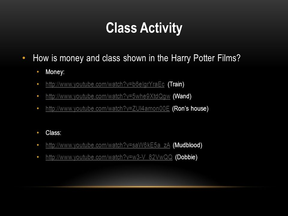 Class Activity How is money and class shown in the Harry Potter Films