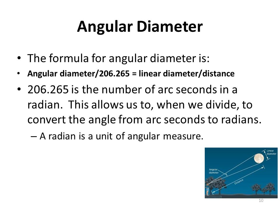 Angular Diameter The formula for angular diameter is: