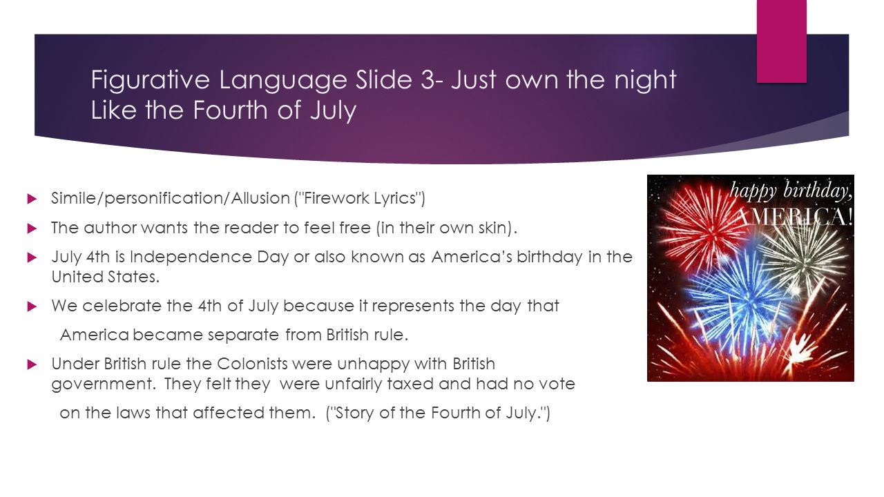 Figurative Language Slide 3- Just own the night Like the Fourth of July