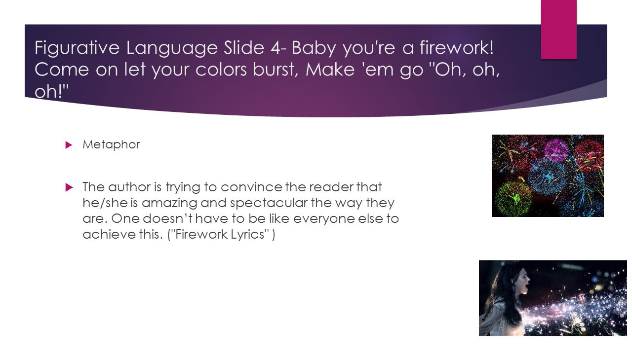 Figurative Language Slide 4- Baby you re a firework