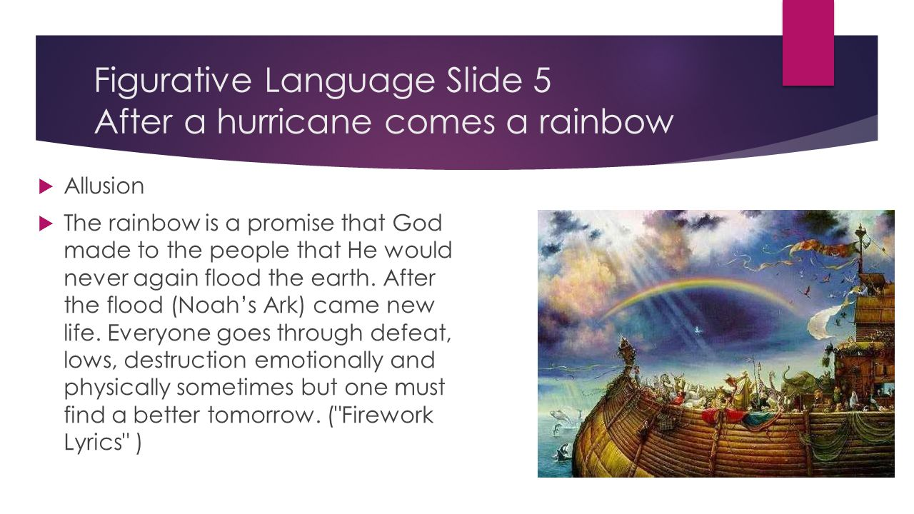 Figurative Language Slide 5 After a hurricane comes a rainbow