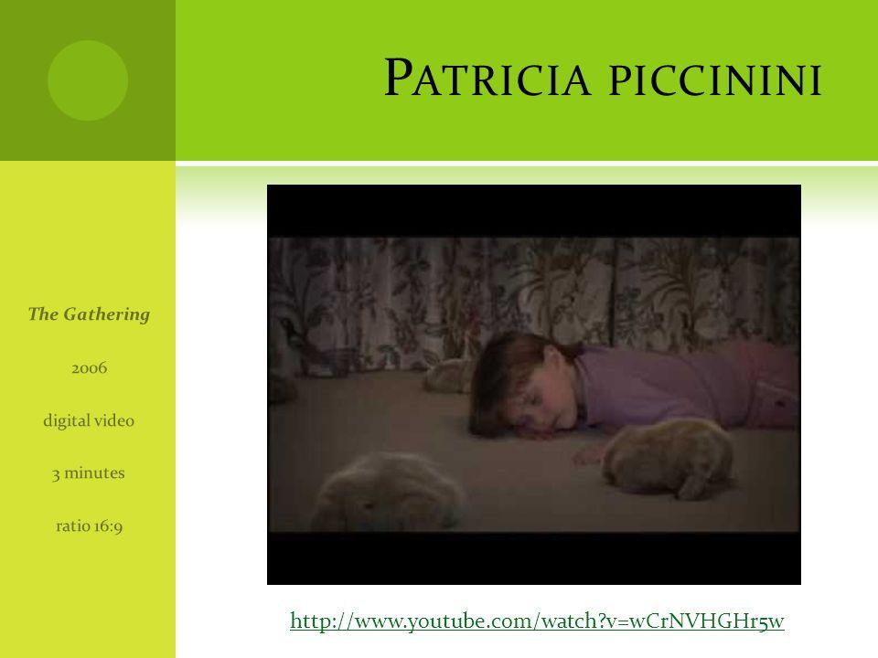Patricia piccinini http://www.youtube.com/watch v=wCrNVHGHr5w