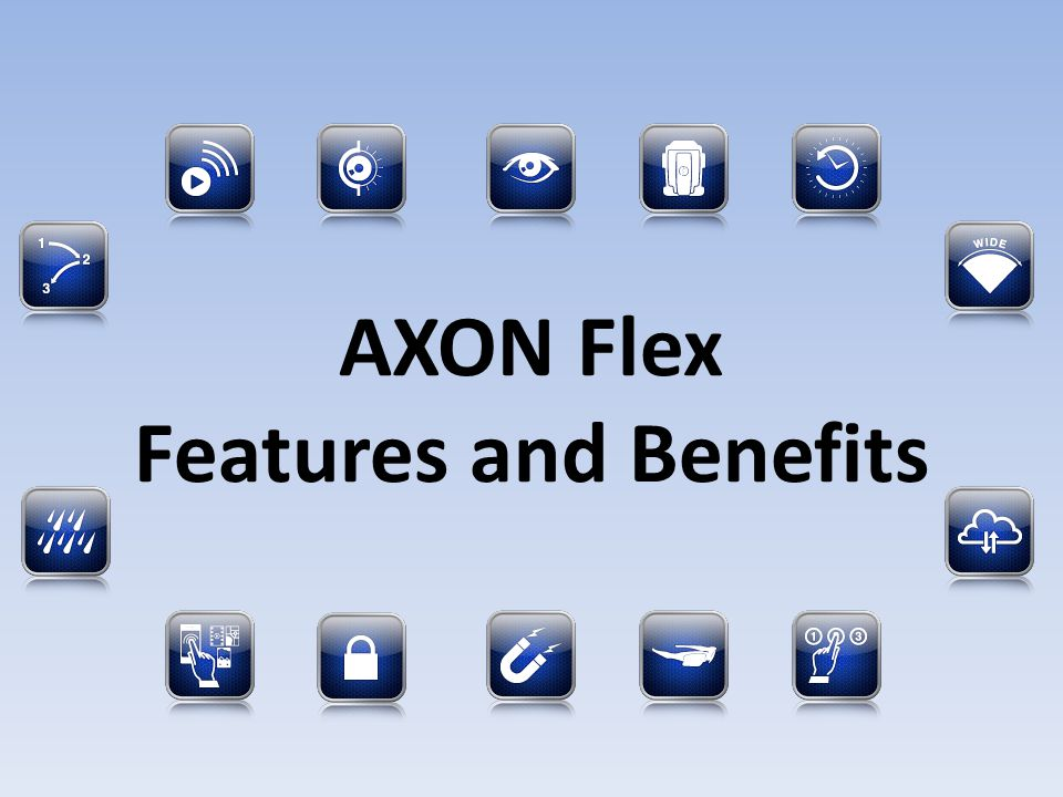 AXON Flex Features and Benefits