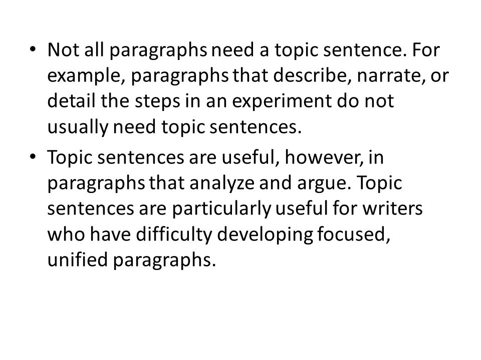 Not all paragraphs need a topic sentence