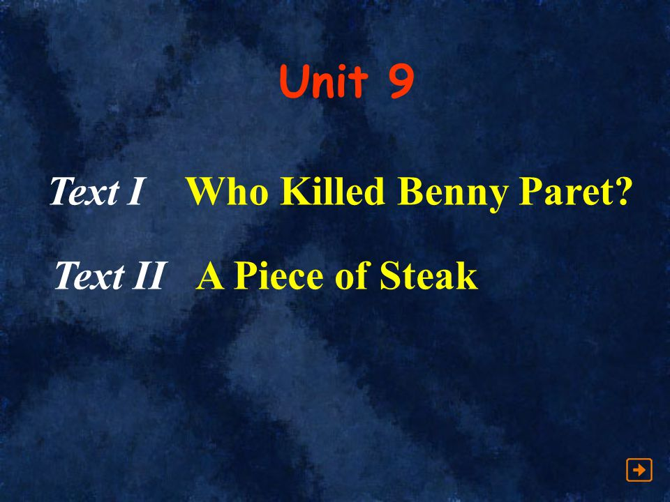 Unit 9 Text I Who Killed Benny Paret Text II A Piece of Steak