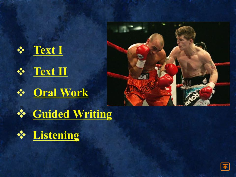 Text I Text II Oral Work Guided Writing Listening