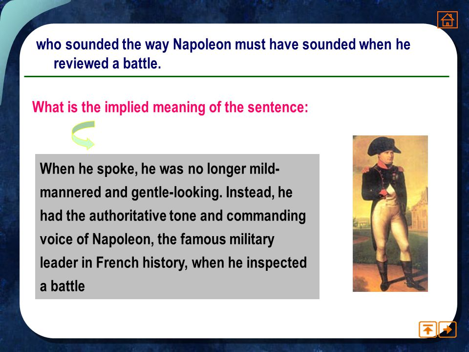 who sounded the way Napoleon must have sounded when he reviewed a battle.