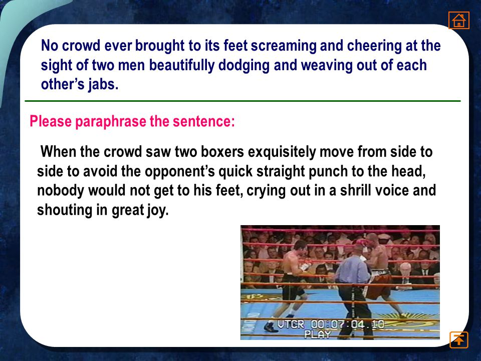 No crowd ever brought to its feet screaming and cheering at the sight of two men beautifully dodging and weaving out of each other's jabs.