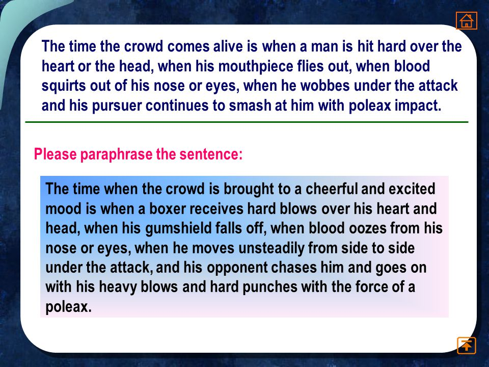 The time the crowd comes alive is when a man is hit hard over the heart or the head, when his mouthpiece flies out, when blood squirts out of his nose or eyes, when he wobbes under the attack and his pursuer continues to smash at him with poleax impact.