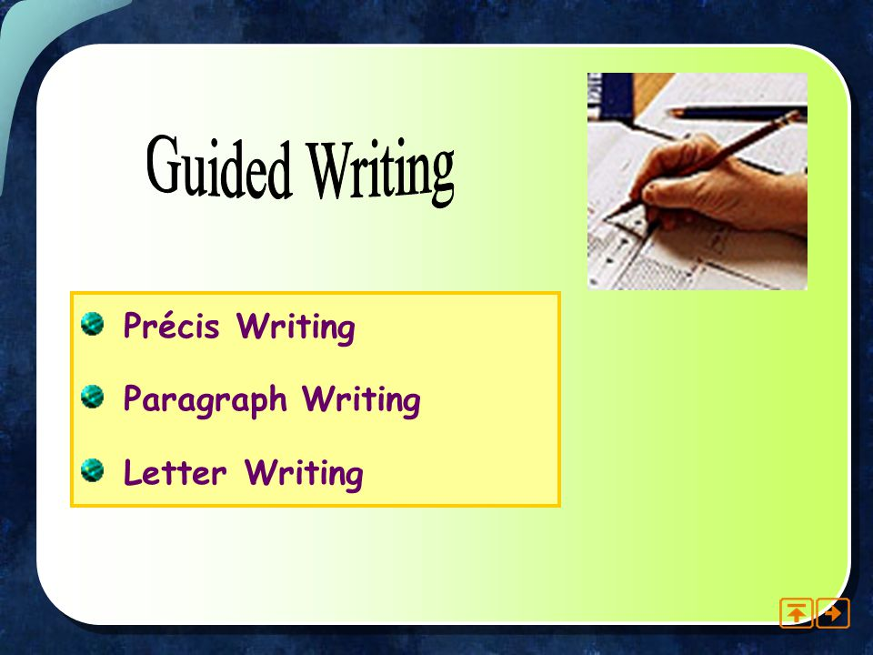 Guided Writing Précis Writing Paragraph Writing Letter Writing