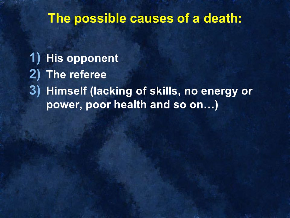 The possible causes of a death: