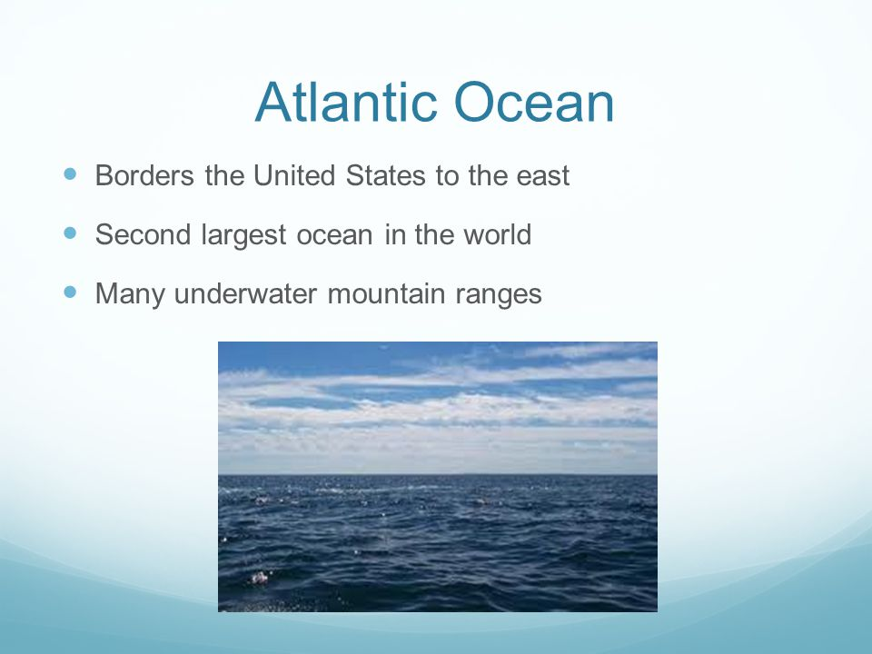 Atlantic Ocean Borders the United States to the east