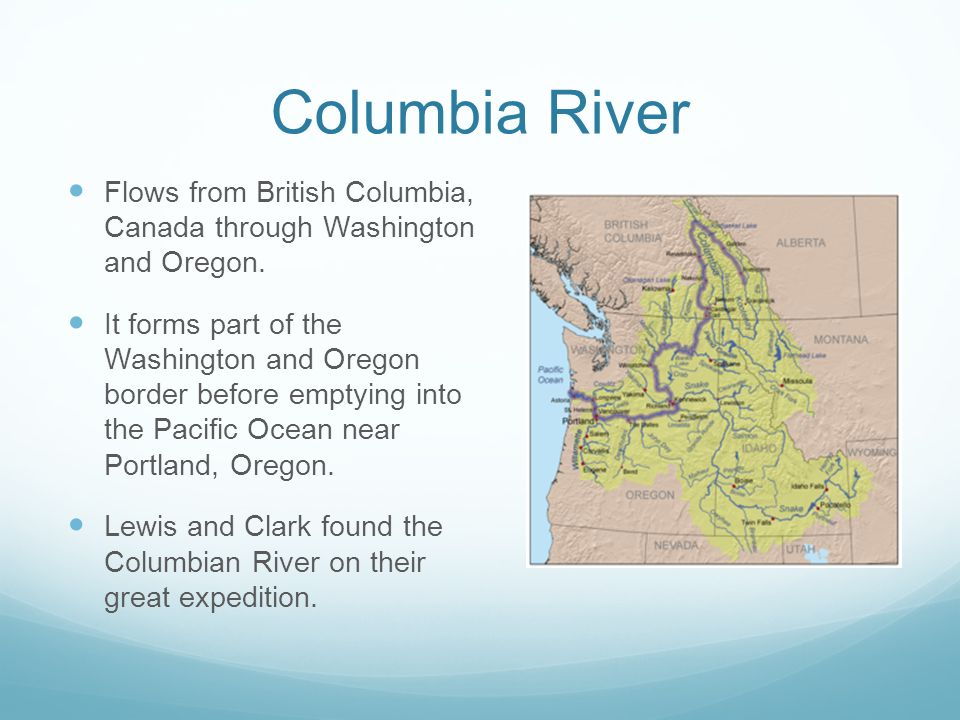 Columbia River Flows from British Columbia, Canada through Washington and Oregon.