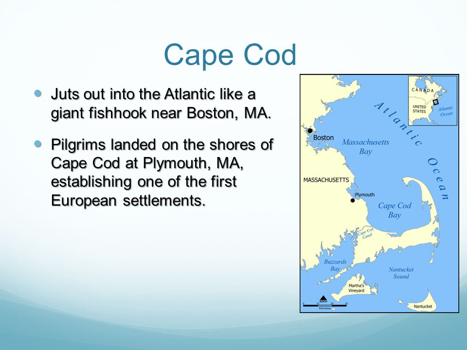 Cape Cod Juts out into the Atlantic like a giant fishhook near Boston, MA.
