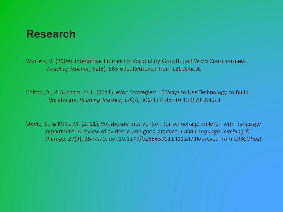 Research Winters, R. (2009). Interactive Frames for Vocabulary Growth and Word Consciousness.