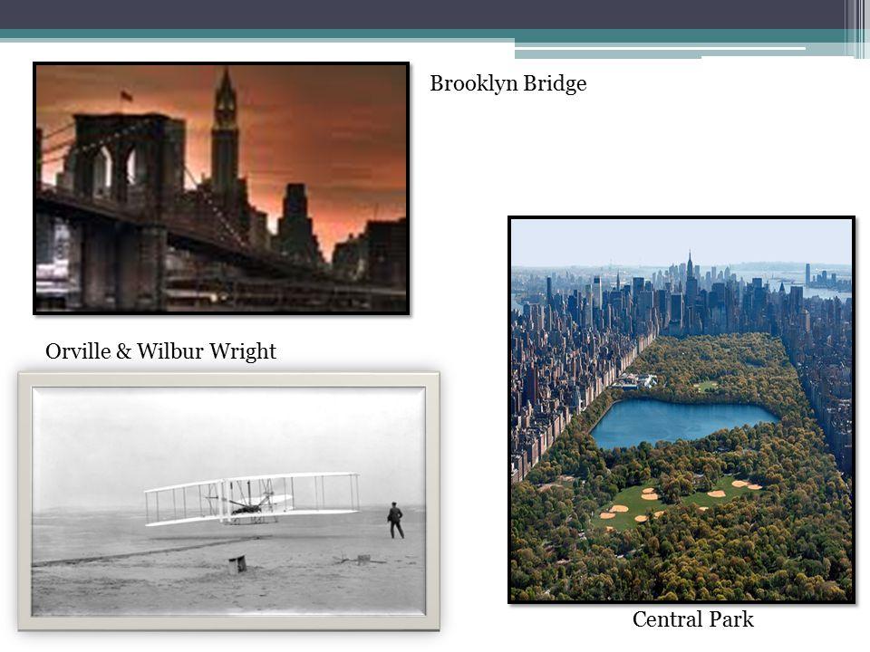 Brooklyn Bridge Orville & Wilbur Wright Central Park