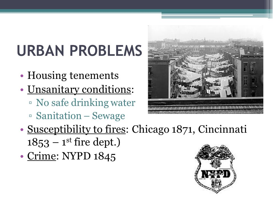 URBAN PROBLEMS Housing tenements Unsanitary conditions:
