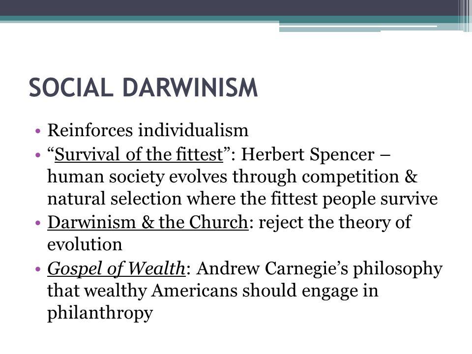 SOCIAL DARWINISM Reinforces individualism
