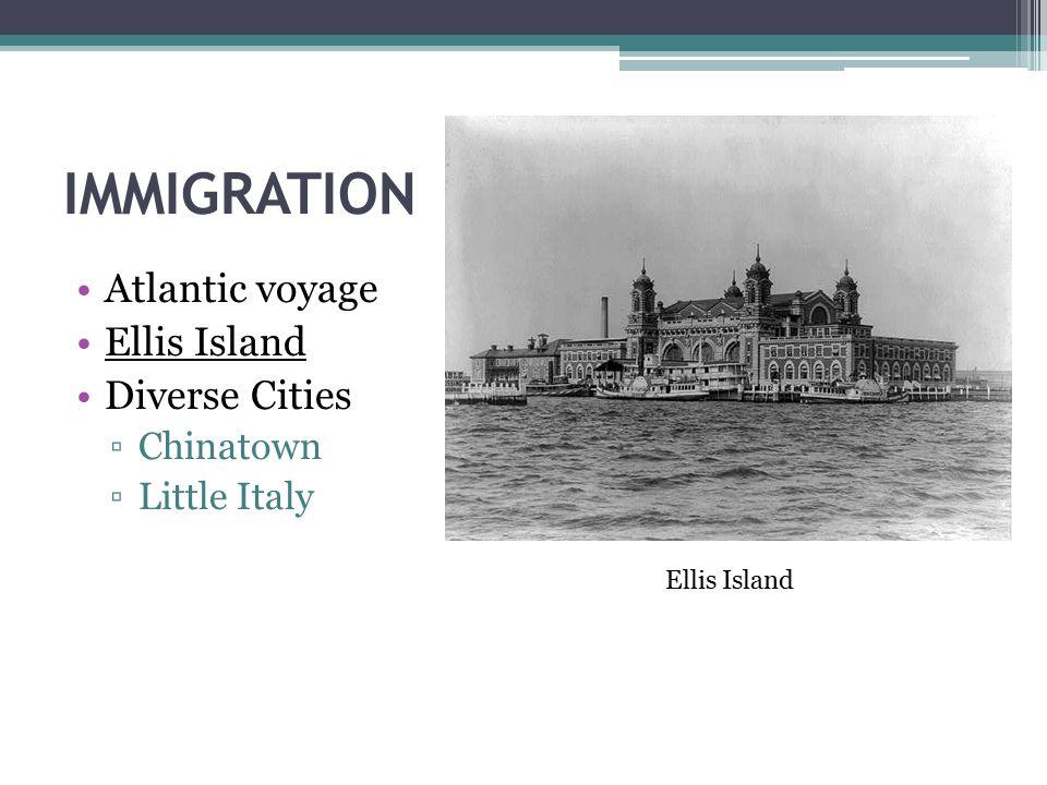IMMIGRATION Atlantic voyage Ellis Island Diverse Cities Chinatown