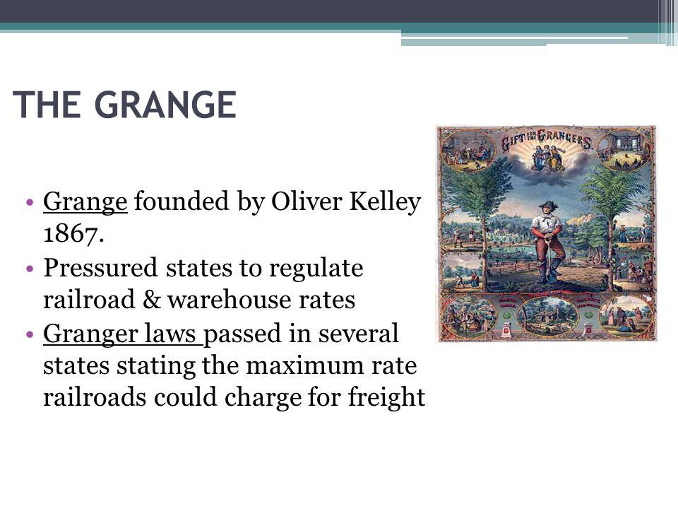 THE GRANGE Grange founded by Oliver Kelley 1867.