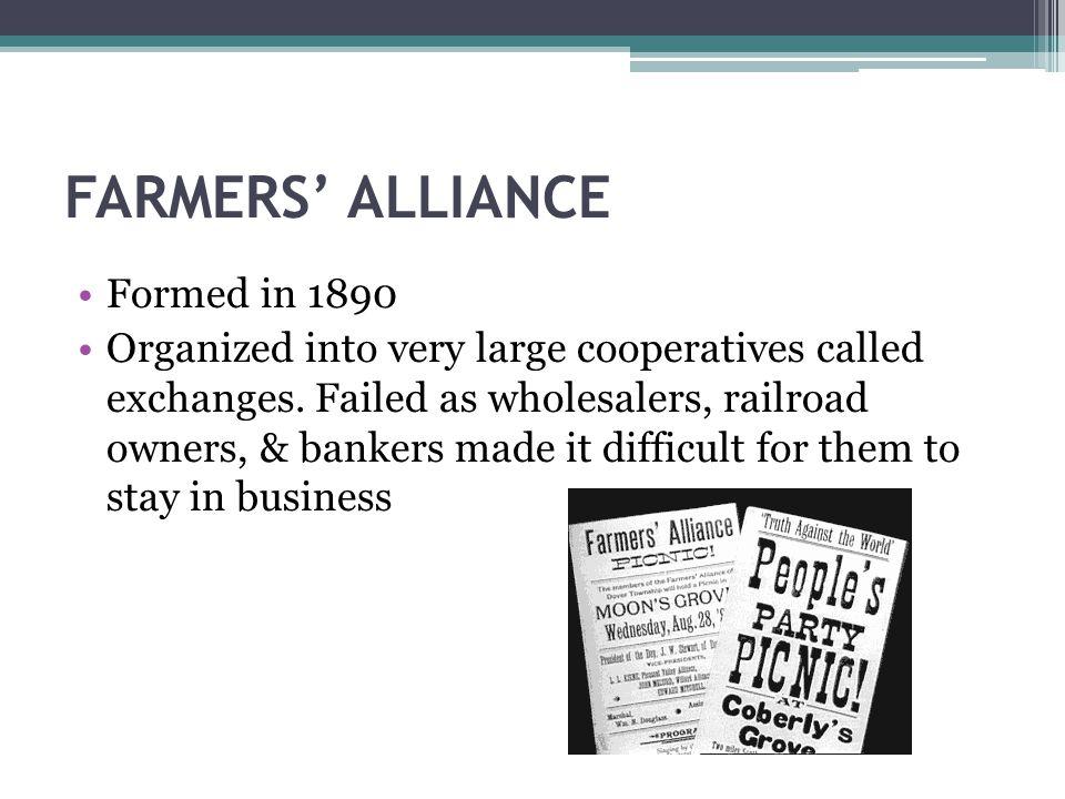 FARMERS' ALLIANCE Formed in 1890