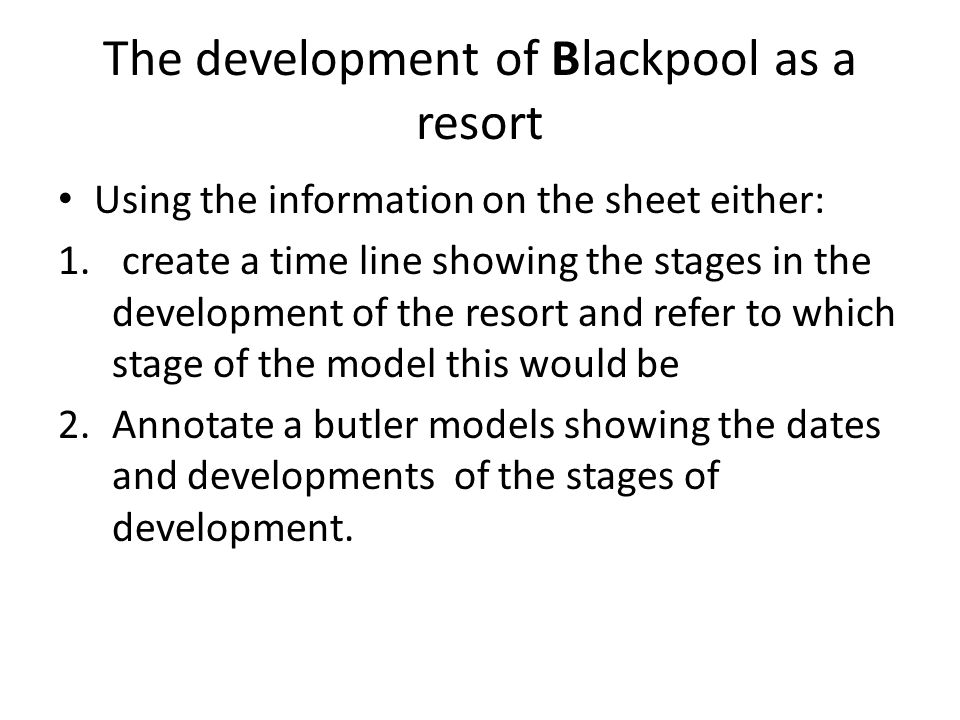 The development of Blackpool as a resort