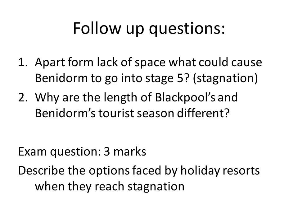 Follow up questions: Apart form lack of space what could cause Benidorm to go into stage 5 (stagnation)