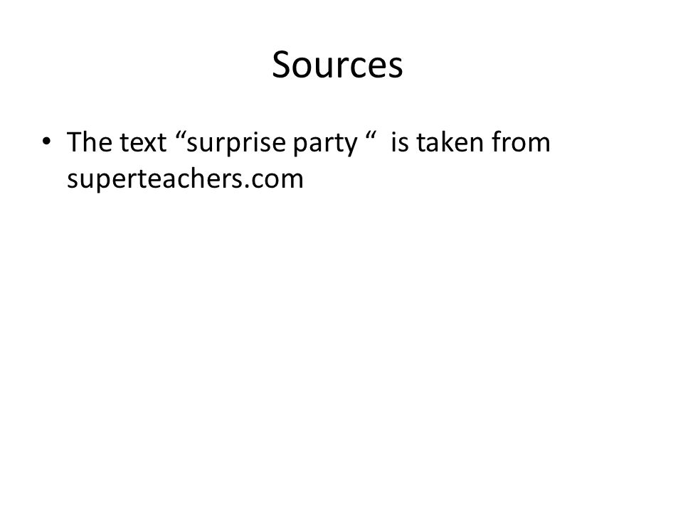 Sources The text surprise party is taken from superteachers.com