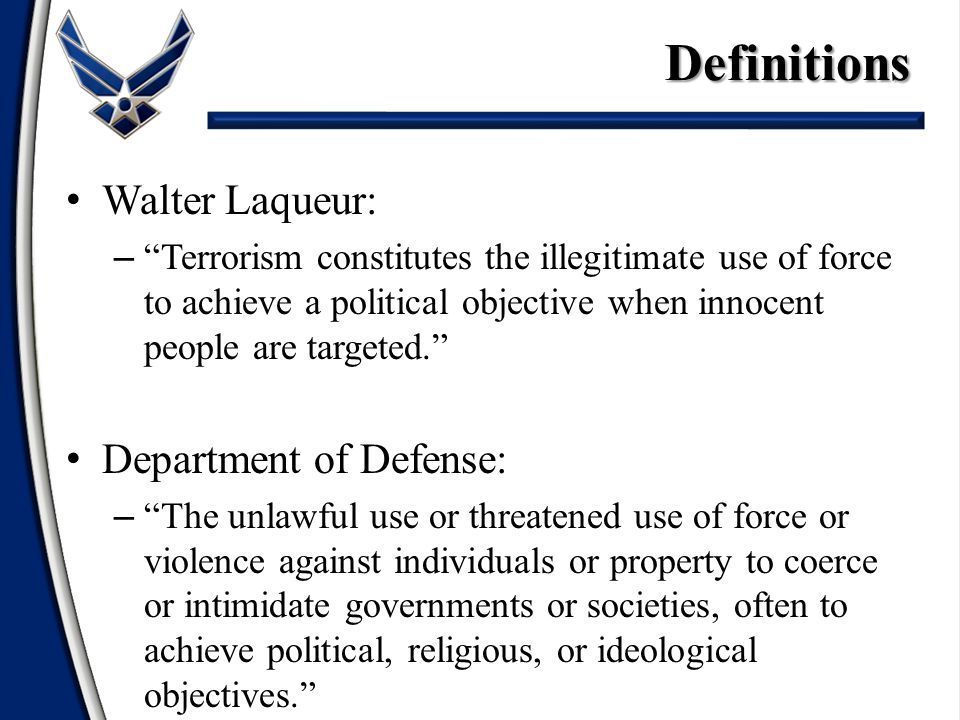 Definitions Walter Laqueur: Department of Defense:
