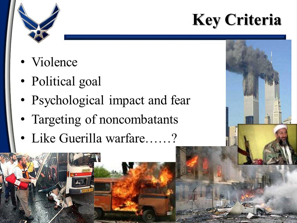 Key Criteria Violence Political goal Psychological impact and fear