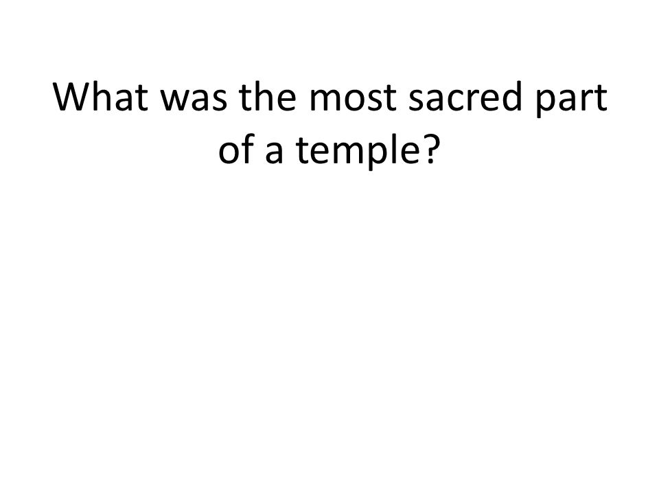 What was the most sacred part of a temple