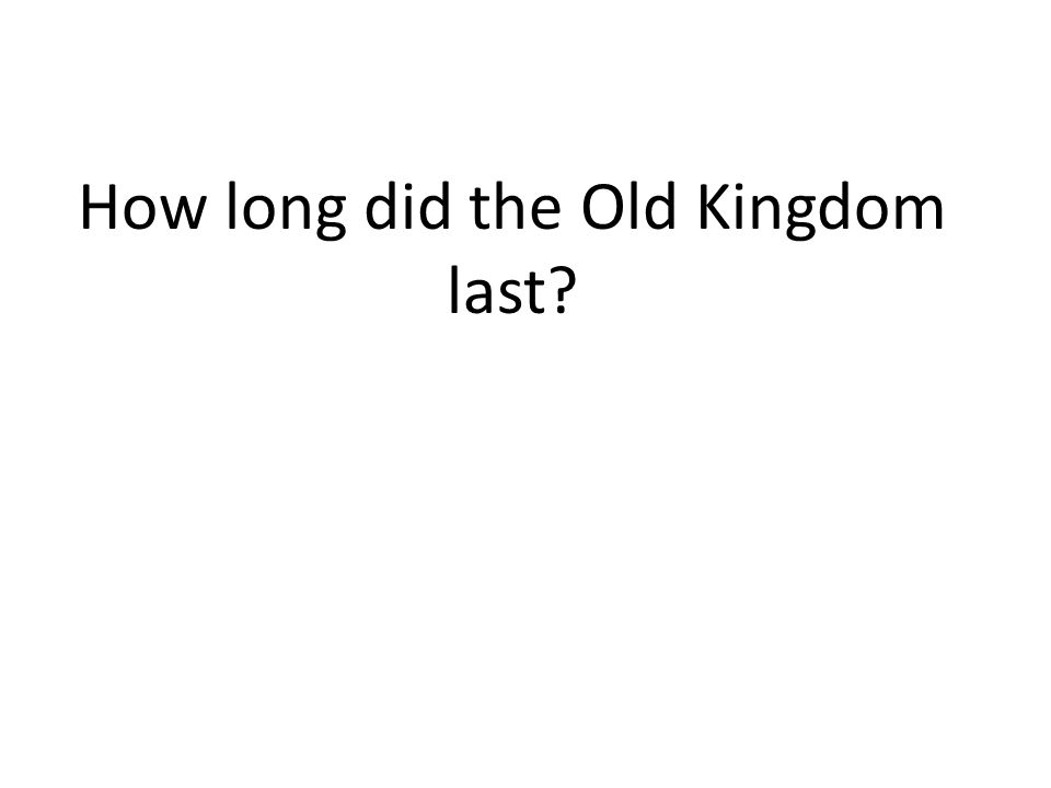 How long did the Old Kingdom last