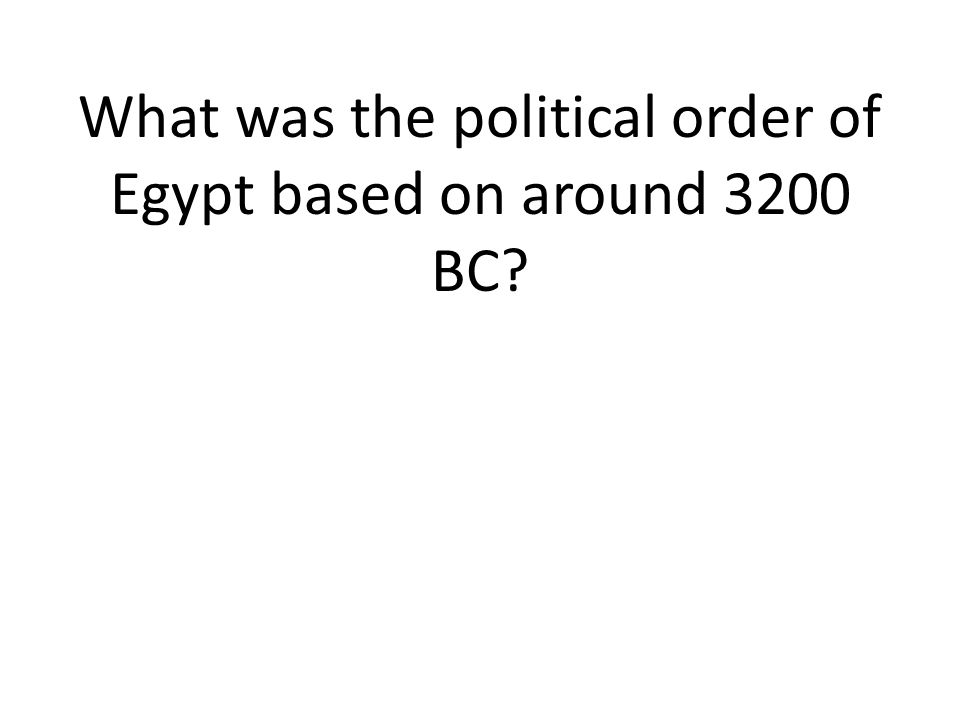 What was the political order of Egypt based on around 3200 BC