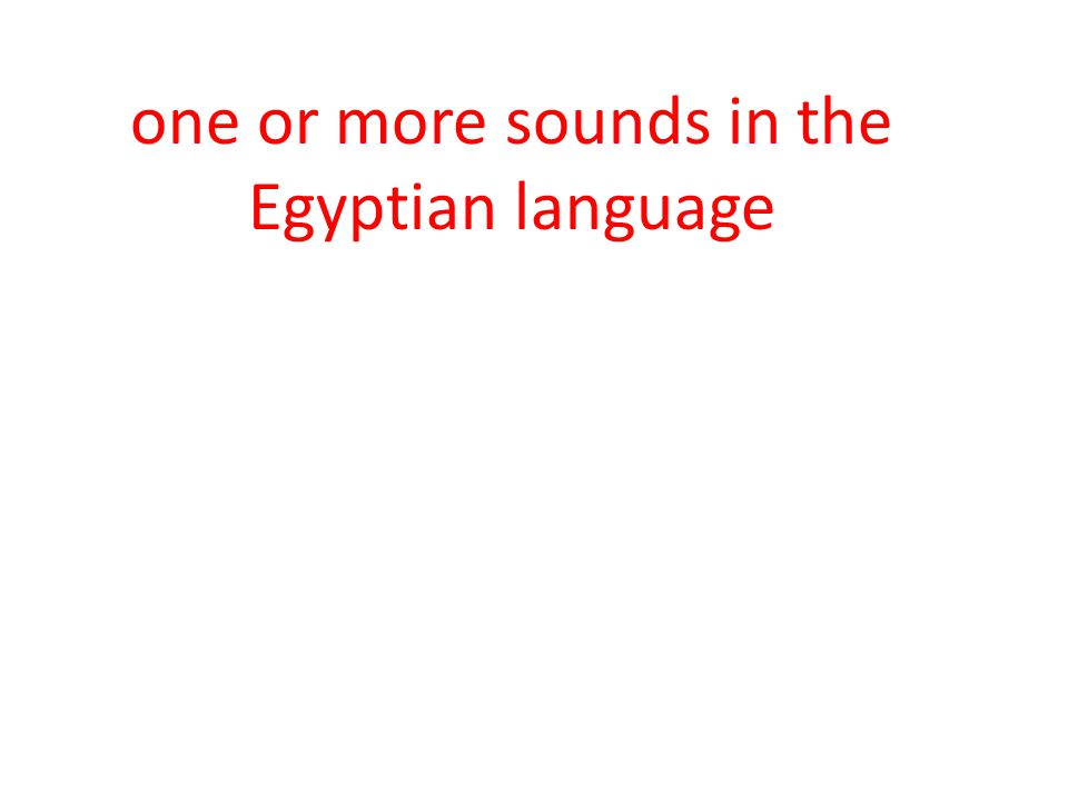 one or more sounds in the Egyptian language
