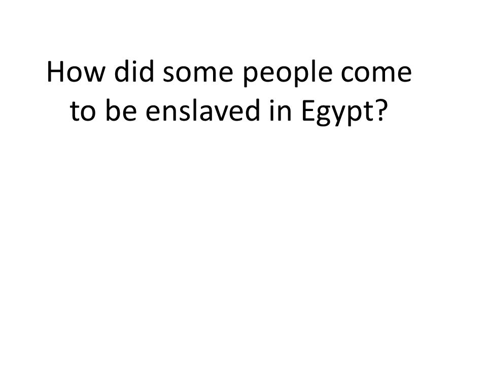 How did some people come to be enslaved in Egypt